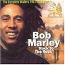 Rock To The Rock: The Complete Bob Marley & The Wailers 1967-1972, Vol.1