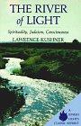The River of Light: Spirituality, Judaism, Consciousness (Jewish Lights Classic Reprint)