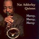 Mercy Mercy Mercy by Nat Quintet Adderley