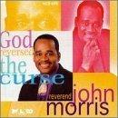 God Reversed the Curse by Rev. John Morris