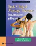 Basic Clinical Massage Therapy: Integrating Anatomy and Treatment,  with Real Bodywork DVD (LWW Massage Therapy and Bodywork Educational Series)
