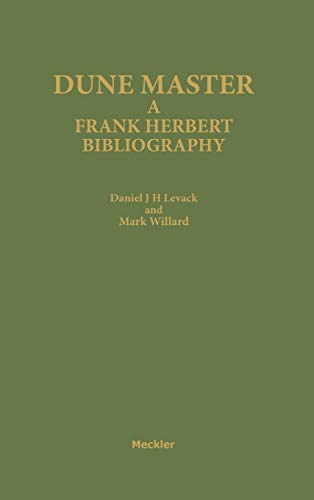 Download Dune Master: A Frank Herbert Bibliography (Meckler Publishing's Bibliographies on Science Fiction, Fantasy, and Horror, No 2) 031327679X