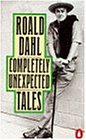 Completely Unexpected Tales: Tales of the Unexpected and More Tales of the Unexpected
