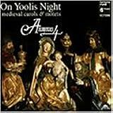 アノニマス4~中世のキャロルとモテット [Import] (ON YOOLIS NIGHT: MEDIEVAL CAROLS & MOTETS ON YOOLIS NIGHT: MEDIEVAL CAROLS & MOTETS)