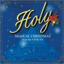 Holy~ザ・ベスト・オブ・ヴァチカン・クリスマスコンサート~