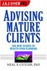 J.K. Lasser Pro Advising Mature Clients: The New Science of Wealth Span Planning (J.K. Lasser Pro.)