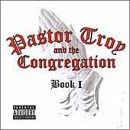 Pastor Troy And The Congregation