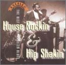 Excello Blues: House Rockin' & Hip Shakin'