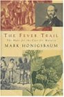 The Fever Trail: Malaria, the Mosquito and the Quest