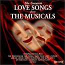 The Greatest Love Songs From The Musicals (Musical Compilation)