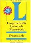 Franzoesisch. Universal- Woerterbuch. Langenscheidt. Franzoesisch- Deutsch / Deutsch- Franzoesisch