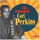 The Unissued Carl Perkins