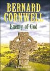 Enemy of God: A Novel of Arthur:The Warlord Chronicles 2