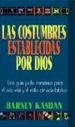 Las Costumbres Establecidas Por Dios: Una Guia Judia Messianica Para el Ciclo Vital y el Estilo de Vida Biblico