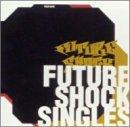 FUTURE SHOCK SINGLES
