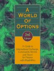 A World of Opinions: A Guide to International Exchange, Community Service and Travel for Persons With Disabilities