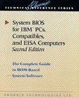 System Bios for IBM PCs, Compatibles, and Eisa Computers: The Complete Guide to Rom-Based System Software (Phoenix Technic...