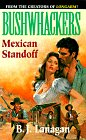 Bushwhackers 05: Mexican Standoff