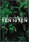"Takashi Utsunomiya Tour 2002 TEN to TEN ""Love-Peace"" [DVD]"