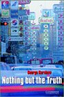 Nothing but the Truth Level 4 (Cambridge English Readers)の詳細を見る