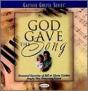 God Gave the Song by Bill Gaither & Gloria