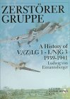 Zerstorer Gruppe: A History of V./(Z)Lg 1-I./Njg 3 1939-1941 (Schiffer Military/Aviation History)