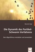Die Dynamik des Partikel-Schwarm Verfahrens: Den Algorithmus verstehen und anwenden