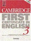 Cambridge First Certificate in English 3 Student's book: Examination Papers from the University of Cambridge Local Examinations Syndicate (FCE Practice Tests)
