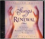 Songs of Renewal: 12 Songs Inspired By Renewal Around the World: Live Worship (1996-05-03)