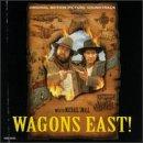 Wagons East! - Original Motion Picture Soundtrack