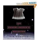 The Memory Keeper's Daughter CD Publisher: HarperAudio; Abridged edition