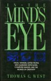 In the Mind's Eye: Visual Thinkers, Gifted People With Learning Difficulties, Computer Images, and the Ironies of Creativity