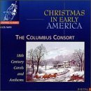 Christmas in Early America by Columbus Consort (1998-08-01)