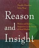 Reason and Insight: Western and Eastern Perspectives on the Pursuit of Moral Wisdom
