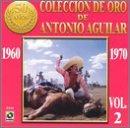 Coleccion De Oro De Antonio Aguilar 2 1960-70