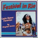 Festival In Rio: Latin Dance Favorites By Original Artists