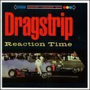 Reaction Time by Dragstrip (1996-09-10)