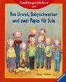 Familiengeschichten ab 4. Von Uromi, Babyschwester und zwei Papas fuer Jule
