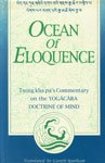 Ocean of Eloquence: Commentary on the Yogacara Doctrine of Mind (Bibliotheca Indo-Buddhica)