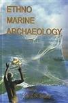 Ethno Marine Archaeology