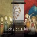 City on a Hill: Songs of Worship and Praise/Sing Alleluia/It's Christmas Time (Triple Feature)