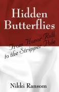 Hidden Butterflies: From Honor Roll to the Stripper Pole