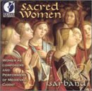 Sacred Women - Women as Composers and Performers of Medieval Chant by Sarband