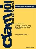 Outlines & Highlights for Structure & Function of the Body by Gary A. Thibodeau (Cram101 Textbook Outlines)