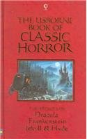 The Usborne Book of Classic Horror: The Stories of Dracula, Frankenstein, Jekyll & Hyde (Paperback Classics)