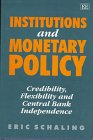 Institutions and Monetary Policy: Credibility, Flexibility and Central Bank Independence