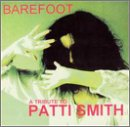 Barefoot: A Tribute to Patti Smith