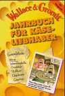 Wallace and Gromit. Jahrbuch fuer Kaeseliebhaber