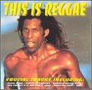 This Is Reggae: Crucial Tracks