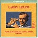 The Golden Era of Larry Adler Vol.1
